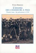 Nos chasseurs à pied, alpins et mécanisés - Portail Epopee-des-chasseurs-a-pied-Tome-1